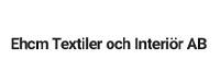 Ehcm Textiler och Interiör AB